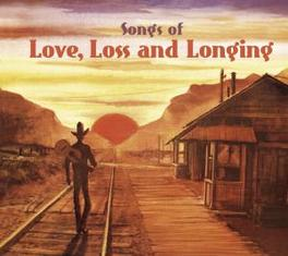 SONGS OF LOVE, LOSS &.. .. LONGING - DIGIPACK CD + 64PG. BOOKLET Audio CD, V/A, CD