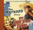 SINGS THE LONE STAR TRAIL STORY OF HOLLYWOOD'S 1ST SINGING COWBOY- CD+80PG. BOOKL