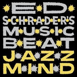 JAZZ MIND ED SCHRADER'S MUSIC BEAT, CD