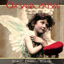 EDEN HIDDEN INSIDE Audio CD, OXSANA PRISM, CD