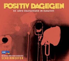 POSITIV DAGEGEN 60 YEARS OF GERMAN CABARET IN THE SPOTLIGHT Audio CD, V/A, CD