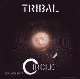 CORNER OF A CIRCLE Audio CD, TRIBAL, CD