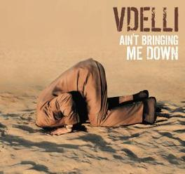 AIN'T BRINGING ME DOWN Audio CD, VDELLI, CD