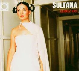 CERKEZ KIZI Audio CD, SULTANA, CD