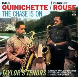 CHASE IS ON/TAYLOR'S TENO TENORS // 2LP'S ON 1 CD ROUSE/QUINICHETTE/TAYLOR, CD