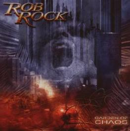 GARDEN OF CHAOS Audio CD, ROB ROCK, CD