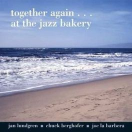 TOGETHER AGAIN AT THE.. BAKERY LUNDGREN, JAN -TRIO-, CD