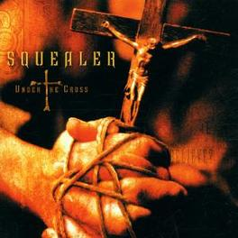 UNDER THE CROSS INCL. LIMITED EDITION BONUS TRACK: LOW BUDGET HEROES Audio CD, SQUEALER, CD