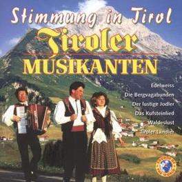 STIMMUNG IN TIROL Audio CD, TIROLER MUSIKANTEN, CD