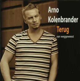 TERUG VAN WEGGEWEEST Audio CD, ARNO KOLENBRANDER, CD