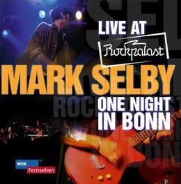 LIVE AT ROCKPALAST:ONE.. .. NIGHT IN BONN Audio CD, MARK SELBY, CD