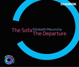 THE SOFA/THE DEPARTURE SHARRATT/TYNAN/POOLE/INDEPENDENT OP Audio CD, E. MACONCHY, CD