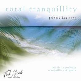 TOTAL TRANQUILITY FRIDRIK KARLSSON, CD