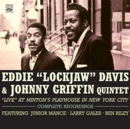 LIVE AT MINTON'S.. .. PLAYHOUSE IN NEW YORK CITY - COMPLETE RECORDINGS EDDIE/JOHNNY GRIFF DAVIS, CD