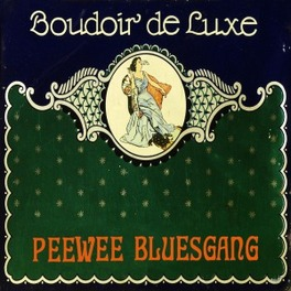 BOUDOIR DE LUXE THEY ARE BACK! PEE WEE BLUESGANG, CD