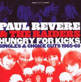 HUNGRY FOR KICKS SINGLES & CHOICE CUTS 1965-1969 Audio CD, REVERE, PAUL & THE RAIDER, CD