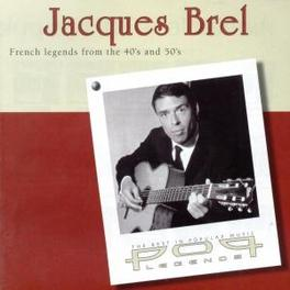 POP LEGEND FRENCH LEGEND FROM THE 40'S AND 50'S Audio CD, JACQUES BREL, CD