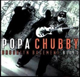 BROOKLYN BASEMENT BLUES 1998 ALBUM, SCORCHING BLUES & ROCK FROM THIS HEAVYWEIGH Audio CD, POPA CHUBBY, CD