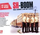SH-BOOM! VOCAL HARMONY.. .. & DOO-WOP CLASSICS - MY KIND OF MUSIC