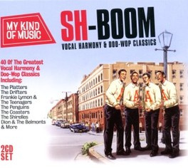 SH-BOOM! VOCAL HARMONY.. .. & DOO-WOP CLASSICS - MY KIND OF MUSIC V/A, CD