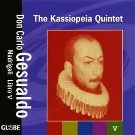 MADRIGALI LIBRO 5 KASSIOPEIA QUINTET Audio CD, C. GESUALDO, CD