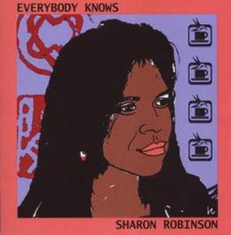 EVERYBODY KNOWS KNOWN AS BACKING SINGER FOR LEONARD COHEN Audio CD, SHARON ROBINSON, CD