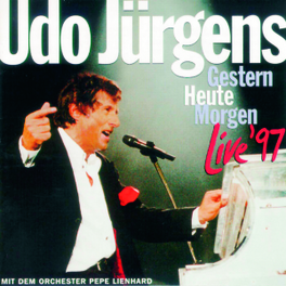 GESTERN HEUTE MORGEN LIVE 1997 UDO JURGENS, CD