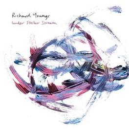UNDER STELLAR STREAM INCL. MP3 DOWNLOAD COUPON OF THE ENTIRE ALBUM RICHARD YOUNGS, LP