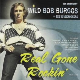 REAL GONE ROCKIN' WILD BOB BURGOS, CD