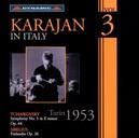 KARAJAN IN ITALY VOL.3 ORCHESTRO DI TORINO DELLA RAI//WORKS BY TCHAIKOVSKY/SIB