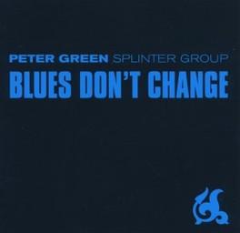 BLUES DON'T CHANGE GREEN, PETER -SPLINTER GR, CD