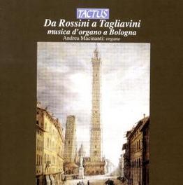 MUSICA D'ORGANO A BOLOGNA WORKS BY ROSSINI/TAGLIAVINI Audio CD, ANDREA MACINANTI, CD