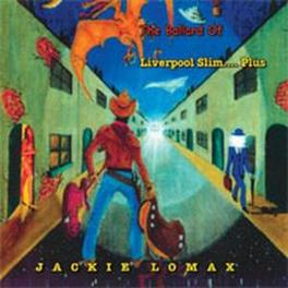 BALLARD OF...LIVERPOOL.. .. SLIM, INCL. 2 BONUS TR. Audio CD, JACKIE LOMAX, CD