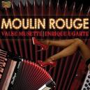 MOULIN ROUGE VALSE.. .. MUSETTE