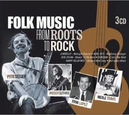 FOLK MUSIC FROM ROOTS... ...TO ROCK WLEADBELLY/WOODY GUTHRIE/MERLE TRAVIS Audio CD, V/A, CD