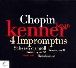 4 IMPROMPTUS KENNER, KEVIN Audio CD, F. CHOPIN, CD