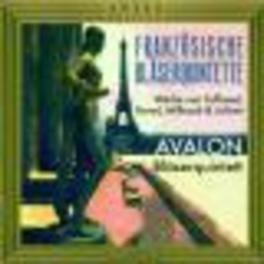 FRENCH WIND QUINTETS AVALON BLASERQUINTETT Audio CD, TAFFANEL/RAVEL/MILHAUD, CD