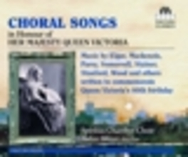 CHORAL SONGS:IN HONOUR.. .. OF HER MAJESTY QUEEN VICTORIA Audio CD, SPIRITUS CHAMBER CHOIR, CD