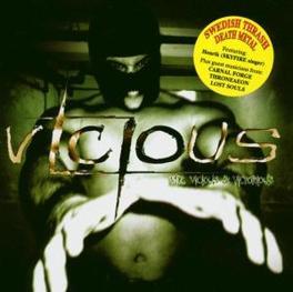 VILE VICIOUS & VICTORIUS SWEDISH MELODIC TRASH METAL GUESTS:M OSDERMAN/P KUUSIST Audio CD, VICIOUS, CD