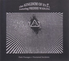 DARK PASSAGES-NOCTURNAL INCIDENTS/ FREDDIE WADLING KINGDOM OF EVOL, CD
