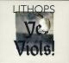 YE VIOLS! -LTD- Audio CD, LITHOPS, CD