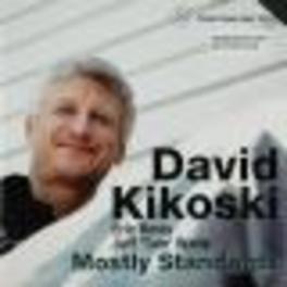 MOSTLY STANDARDS Audio CD, DAVID KIKOSKI, CD
