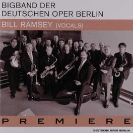 PREMIERE W/BILL RAMSEY Audio CD, BIGBAND DER DEUTSCHEN OPE, CD