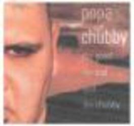 GOOD, THE BAD & CHUBBY *THE GOOD, THE BAD & THE CHUBBY (DIGI PACK)* Audio CD, POPA CHUBBY, CD