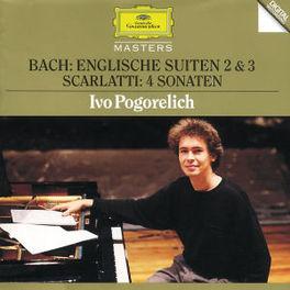 ENGLISH SUITES 2 & 3/SONA IVO POGORELICH Audio CD, BACH/SCARLATTI, CD