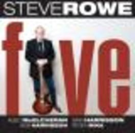 FIVE BLUES WITH RARE INTENSITY & BUCKETS FULL OF EMOTION STEVE ROWE, CD