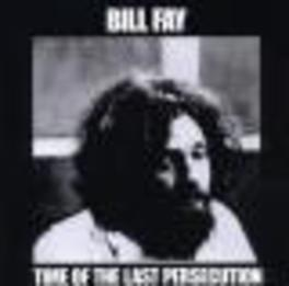 TIME OF THE LAST.. .. PERSECUTION Audio CD, BILL FAY, CD