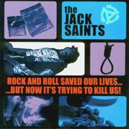ROCK AND ROLL SAVED OUR.. ..LIVES Audio CD, JACK SAINTS, CD