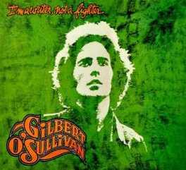 I'M A WRITER NOT A.. .. FIGHTER GILBERT O'SULLIVAN, CD