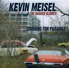 CRUSING FOR PARADISE W/THE RAGGED GLORIES Audio CD, KEVIN MEISEL, CD